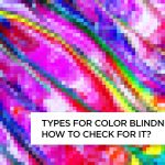 Types of color blindness and how to check for it?