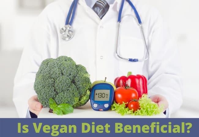 Veganism and Diabetes – Is Vegan Diet Beneficial