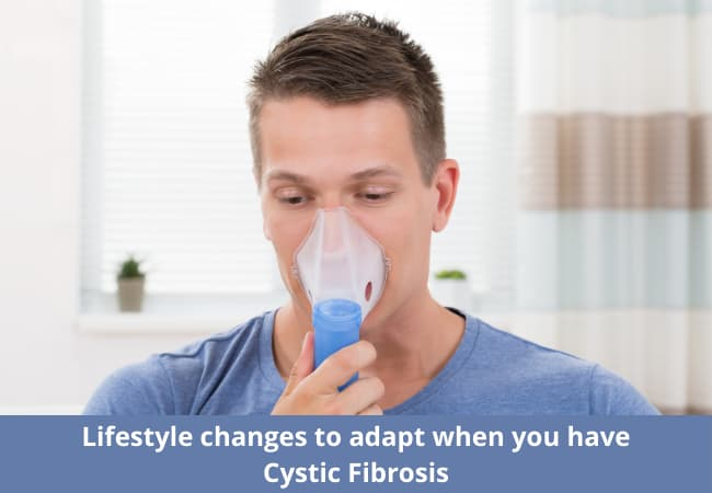 Lifestyle changes to adapt when you have Cystic Fibrosis