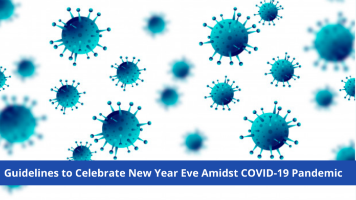 Guidelines to Celebrate New Year Eve Amidst COVID-19 Pandemic