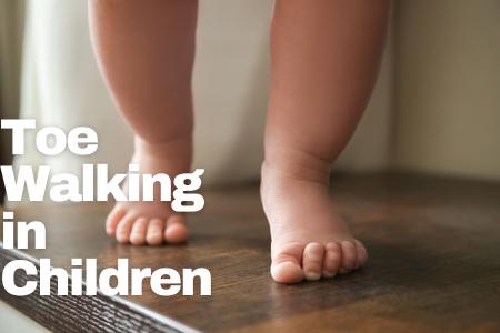 What Is Toe Walking